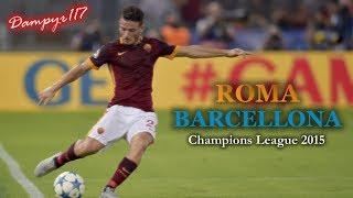 Roma - Barcellona 1-1 (SANDRO PICCININI) 2015