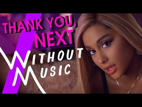ARIANA GRANDE - Thank You, Next (#WITHOUTMUSIC Parody)