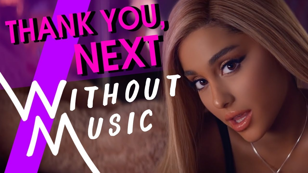 ARIANA GRANDE - Thank You, Next (#WITHOUTMUSIC Parody) image