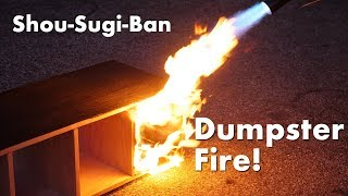 When Shou Sugi Ban Goes Wrong! (that time I made a dumpster fire)