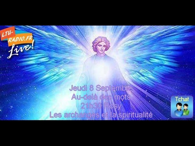 Au-delà des mots - Rosy - Les archanges et la spiritualité -  08 09 2016