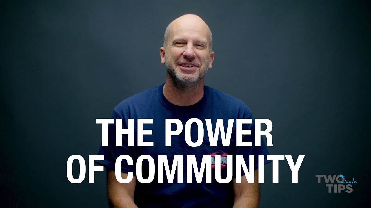 The Power of Community | TWO MINUTE TIPS
