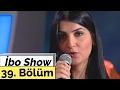İbo Show - 39. Bölüm (Bülent Serttaş - Cengiz Kurtoğlu - Sibel Pamuk) (2000)