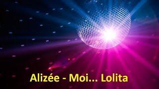 Скачать Alizée Moi Lolita Lyrics