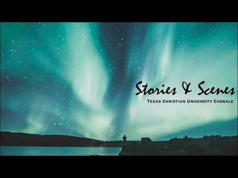 """Stories & Scenes""- TCU Concert Chorale"