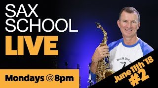 Sax School LIVE No 2   11th June 2018