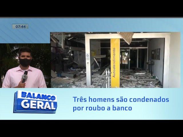 Roubaram R$ 300 mil: Três homens são condenados por roubo ao Banco do Brasil em Paulo Jacinto