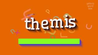 """How to say """"themis""""! (High Quality Voices)"""