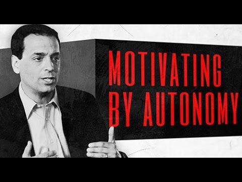 Leadership and Motivation: Motivating by Autonomy