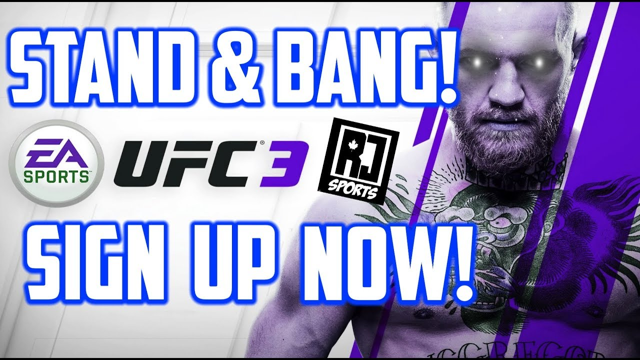 STAND & BANG PS4 UFC 3 TOURNAMENT SIGN UP HERE! (ONLY 100 FIGHTERS!)