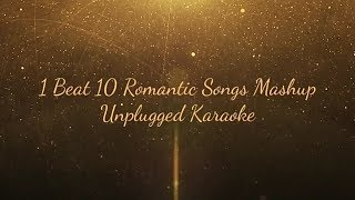 1 Beat 10 Romantic Song Mashup   Free Unplugged Karaoke   Lyrics   Beat   Nelson Mudliar
