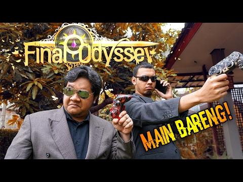 Final Odyssey - AYO MAIN BARENG KITA! :D (Info di Akhir Video)