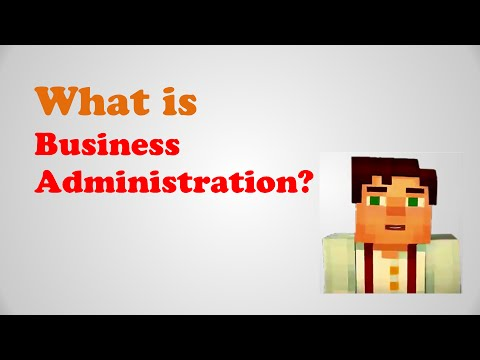 What is Business Administration? What is Business Management