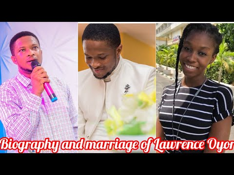 Biography of Lawrence Oyor/Age/Chats/Net worth👉🏻Darasimi Bamiloye weds Lawrence Oyor