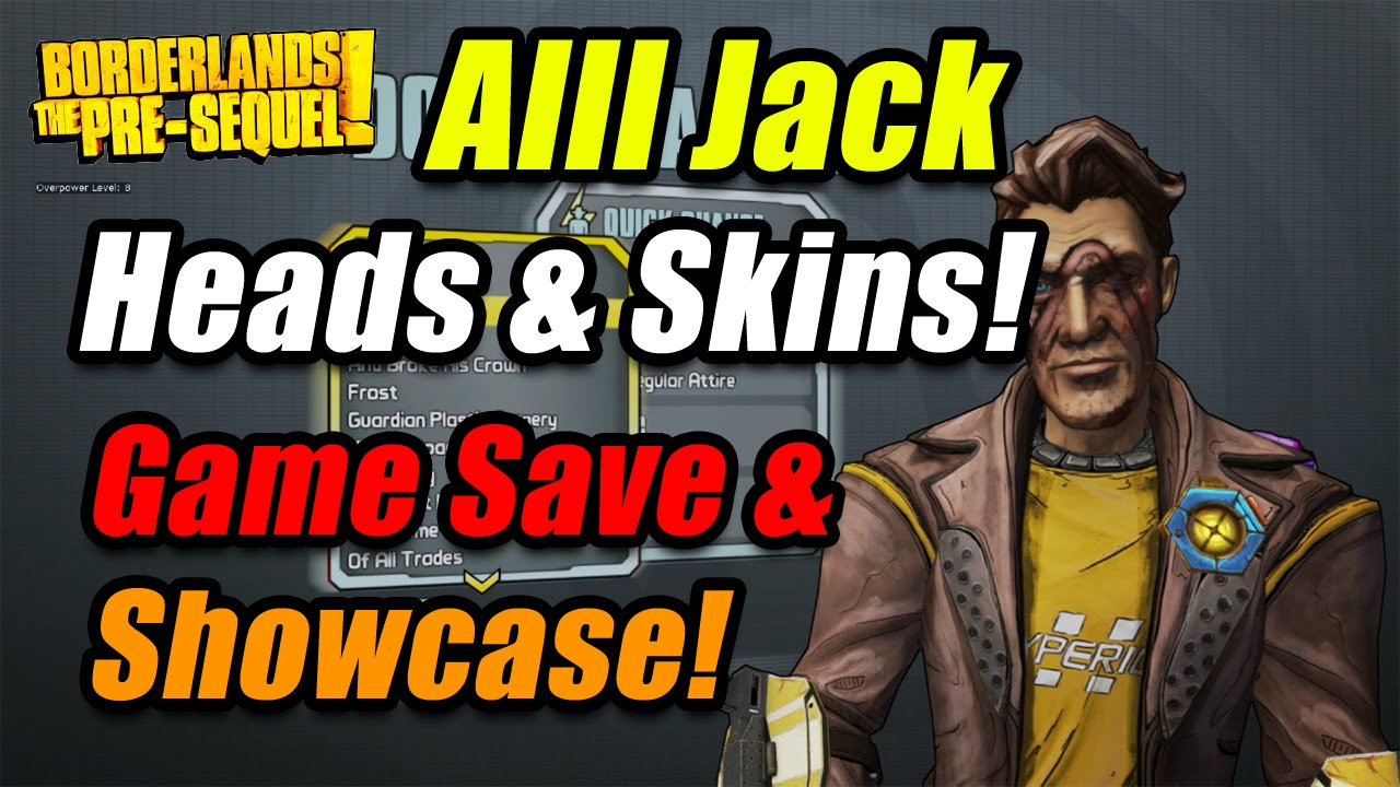 Borderlands: The Pre-Sequel | Alll Jack The Doppelganger Heads & Skins  Showcase + Game Save File!