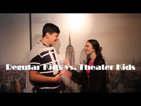 Theater Kids vs  Regular Kids