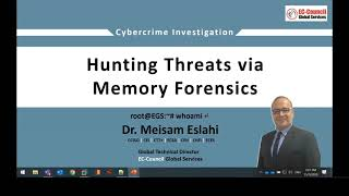 Cyber Crime Investigation: Hunting threats via memory forensics