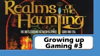 Growing up Gaming Ep #3 - Realms of the Haunting pt.1