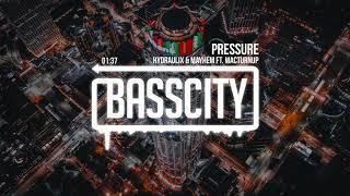 Hydraulix & Mayhem - Pressure (ft. MACTurnUp)