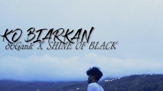 Download KO BIARKAN_-_SHINE OF BLACK x 86Gank(OFFICIAL MUSIC VIDEO)