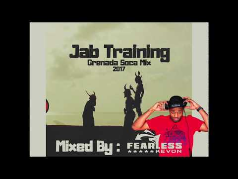 DJ FEARLESS KEVON - JAB TRAINING GRENADA SOCA MIX 2017