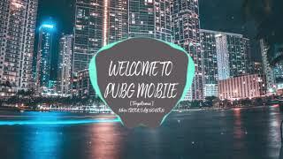Main PUBG | WELCOME TO PUBG MOBILE [ TrapRemix ] |Nhạc TIKTOK GÂY NGHIỆN