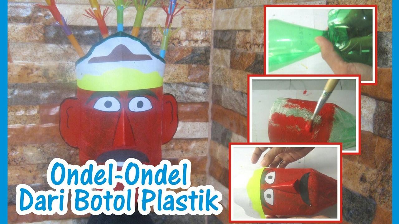 Diy Kerajinan Tangan Membuat Mainan Ondel Ondel Dari Botol Plastik