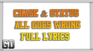 [Full Lyrics] Chase & Status - All Goes Wrong ft. Tom Grennan