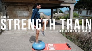 How to Strength Train for Ultra & Trail Running