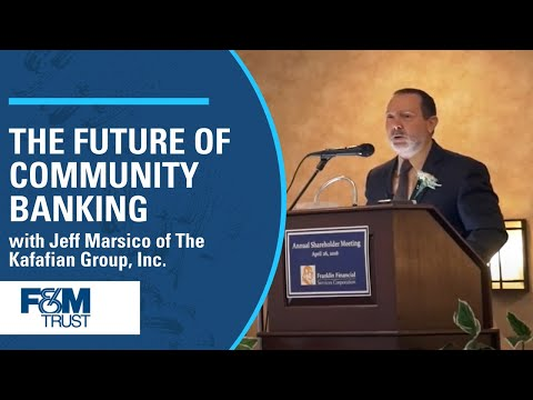The Future of Community Banking   Jeff Marsico