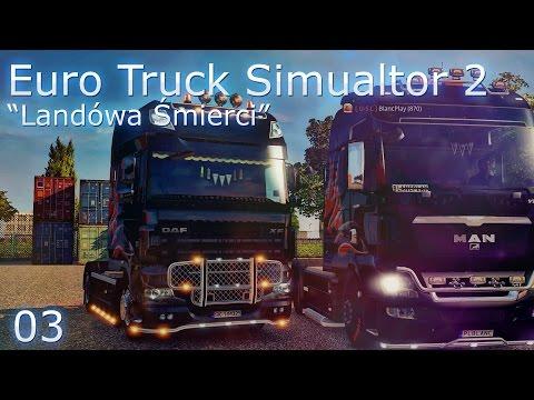 "[B&Q - ETS2 | 03] Euro Truck Simulator 2 ""Landówka śmierci"""