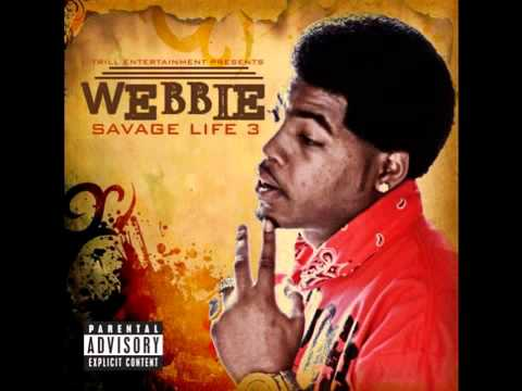 Webbie  Trilla Than A Bitch Savage Life 3