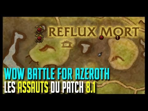 LES ASSAUTS DU PATCH 8.1 - WOW BATTLE FOR AZEROTH