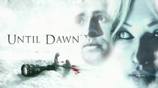 Until Dawn OST 09 Don T Get Cold Feet