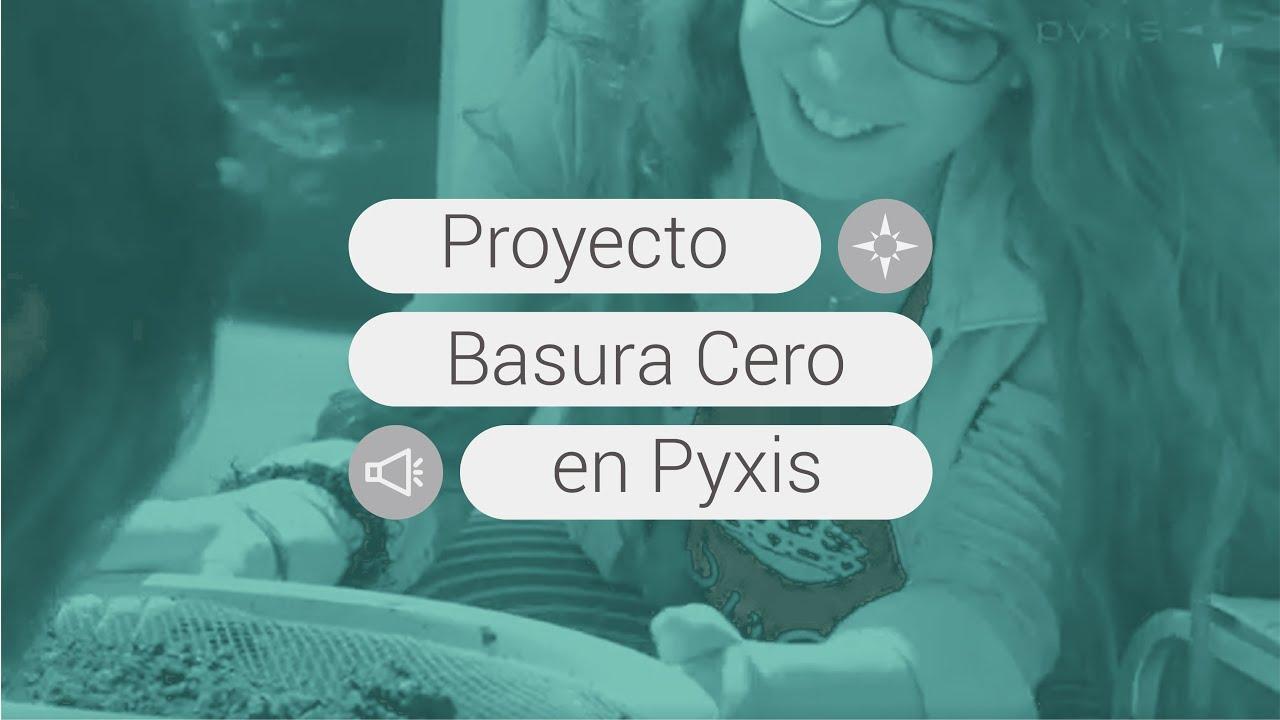 Proyecto Basura Cero en Pyxisportal
