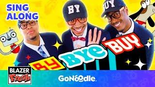 By Bye Buy - Blazer Fresh | GoNoodle