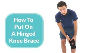 How To Put On A (Hinged) Knee Brace