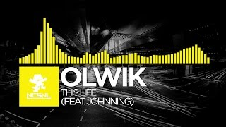[House] - OLWIK - This Life feat. Johnning [NCS Release]