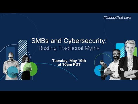 #CiscoChat Live – SMBs and CyberSecurity: Busting Traditional Myths