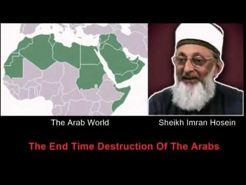 The End TIME Destruction Of The Arabs Sheikh Imran Hosein)