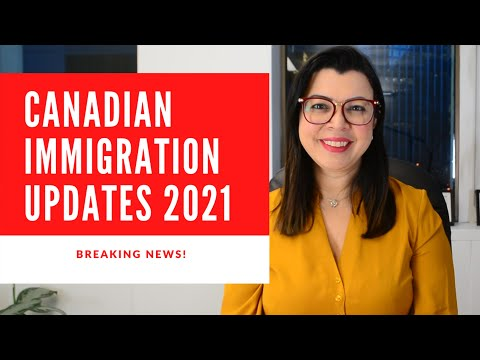 CANADIAN IMMIGRATION UPDATES 2021! BREAKING NEWS!