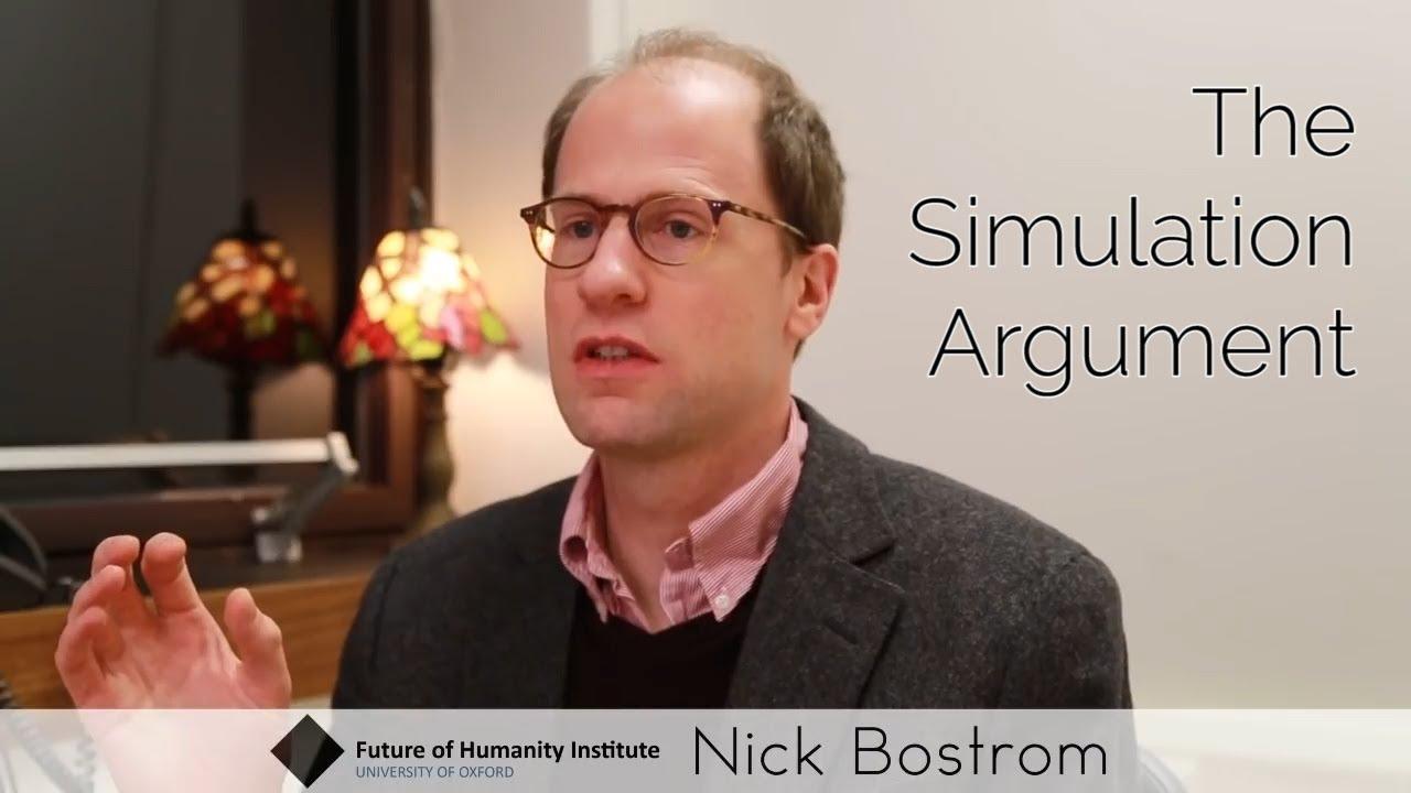 Nick Bostrom - The Simulation Argument (Full)