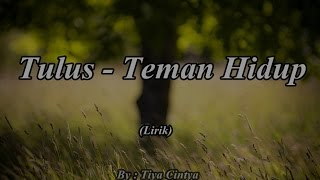 Video Tulus - Teman Hidup (Lirik) download MP3, 3GP, MP4, WEBM, AVI, FLV Oktober 2018