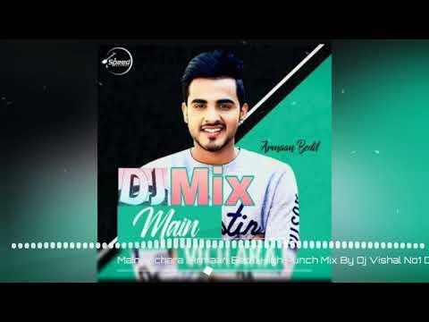 Main Vichara [Armaan Bedil] High Punch Mix By DJ Vishal Gwalio