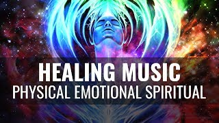 Powerful Physical, Emotional, Spiritual Healing: Healing  Music- Deep Healing Meditation