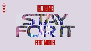 RL Grime - Stay For It