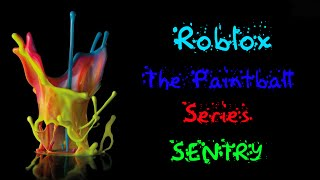 Roblox The Paintball Series- Paint SENTRY!