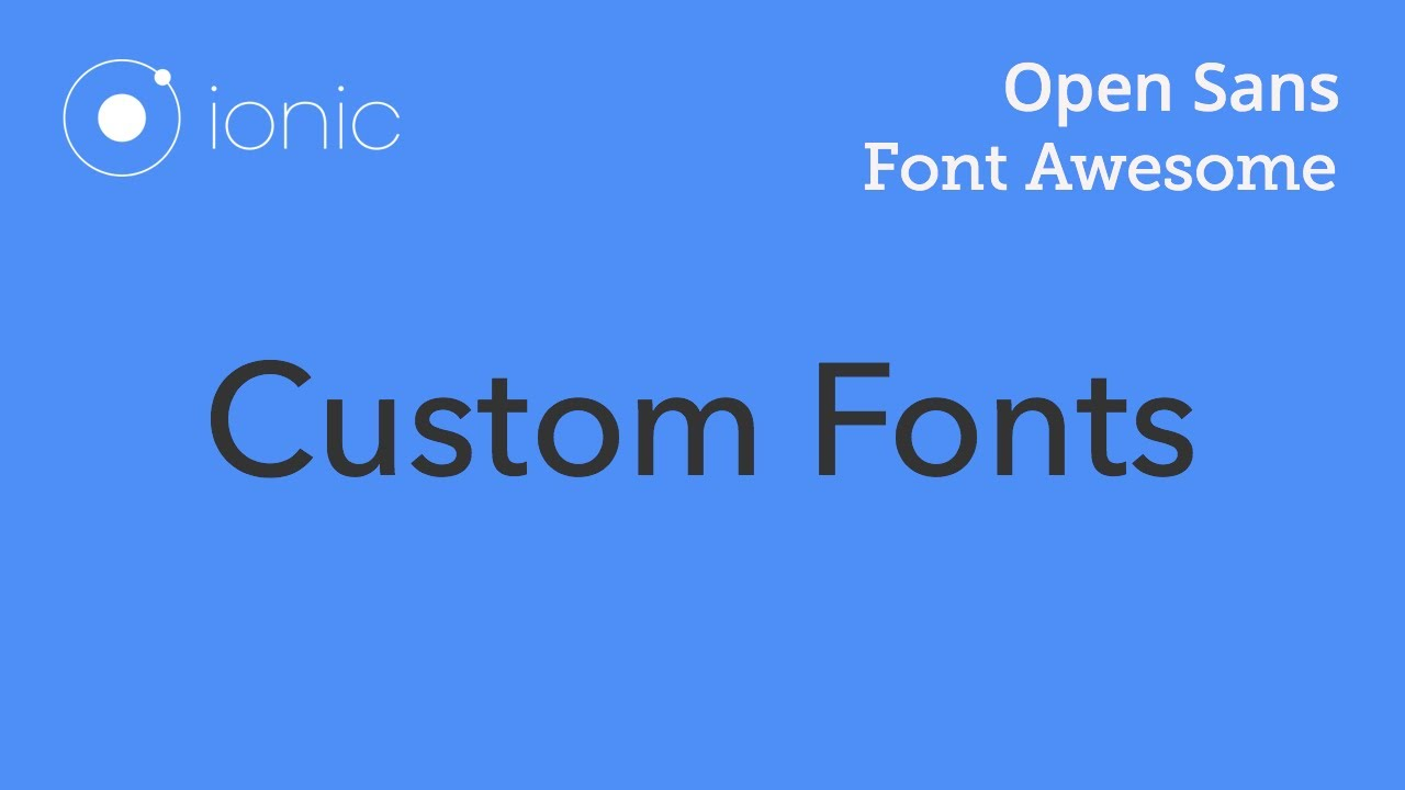 Ionic 3 Angular 4 Working with Custom Fonts like Font Awesome and Open Sans