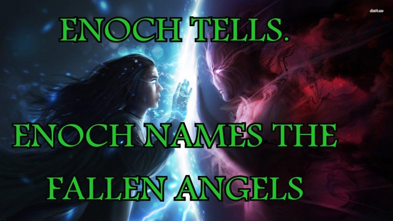 Enoch Tells  Enoch Names The Fallen Angels  • The Emerald
