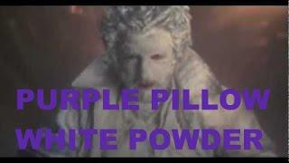 PURPLE PILLOW WHITE POWDER